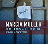 Front cover for the book Leave a Message for Willie by Marcia Muller