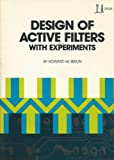 Design of Active Filters, with Experiments, Howard M. Berlin, 067221539X