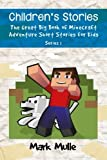 img - for Children's Stories: The Great Big Book of Minecraft Adventure Short Stories for Kids, Series 1 book / textbook / text book