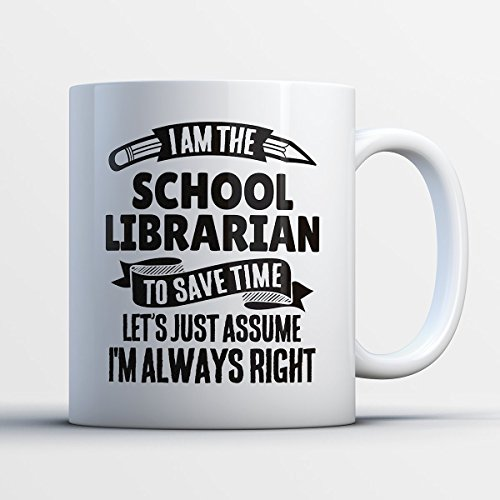 School Librarian Coffee Mug – I Am The School Librarian - Funny 11 oz White Ceramic Tea Cup - Humorous and Cute School Librarian Gifts with School Librarian Sayings