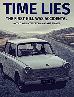 Time Lies: A Cold War Mystery by Magnus Stanke by [Stanke, Magnus]