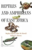 Reptiles and Amphibians of East Africa, Stephen Spawls and Robert C. Drewes, 0691128847