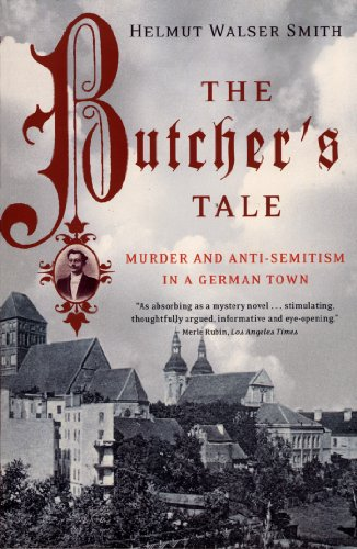 The Butcher's Tale: Murder and Anti-Semitism in a German Town