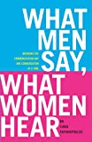 What Men Say, What Women Hear, Linda Papadopoulos, 1416585257