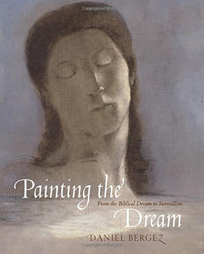 - Painting the Dream: A History of Dreams in Art, from the Renaissance to Surrealism
