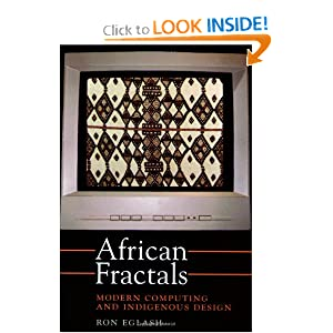 African Fractals: Modern Computing and Indigenous Design Ron Eglash