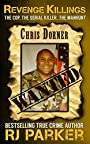 Revenge Killings: The Horrific True Story of LAPD Cop and Serial Killer, Chris Dorner - A FREE Kindle Book