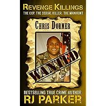 Revenge Killings: LAPD Cop and Serial Killer, Chris Dorner