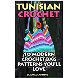 Tunisian Crochet: 10 Modern Crochet Bag Patterns You'll Love