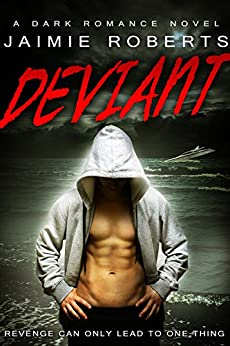 DEVIANT by [Roberts, Jaimie]