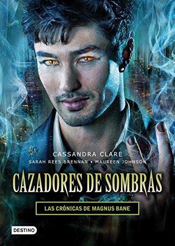 Cazadores de sombras. Las crónicas de Magnus Bane (Spanish Edition) ()
