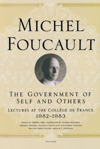 Read Online The Government of Self and Others: Lectures at the College de France, 1982-1983 by Foucault, Michel unknown Edition [Paperback(2011)] pdf epub