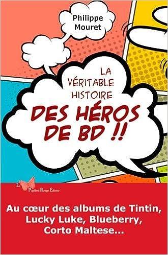 Amazon Fr Veritable Histoire Des Heros De Bd Philippe