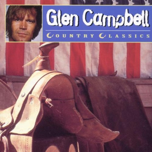 Glen Campbell - Country Classics By Glen Campbell - Zortam Music