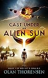 Cast Under an Alien Sun (Destiny's Crucible Book 1) (English Edition)