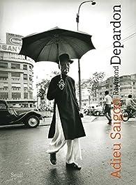 Adieu Saigon par Raymond Depardon