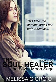 The Soul Healer (The Silver Moon Saga Book Two) by [Giorgio, Melissa]