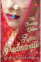 Rani Padmavati: The Burning Queen Paperback