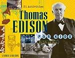 Thomas Edison for Kids: His Life and...