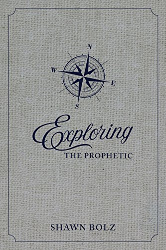 Exploring the Prophetic: A 90 Day Journey of Hearing God's Voice