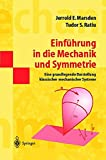 Einführung in Die Mechanik und Symmetrie: Eine Grundlegende Darstellung Klassischer Mechanischer Systeme (Springer-Lehrbuch Masterclass) (German Edition)
