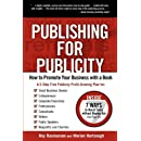 Publishing for Publicity: How to Promote Your Business with a Book