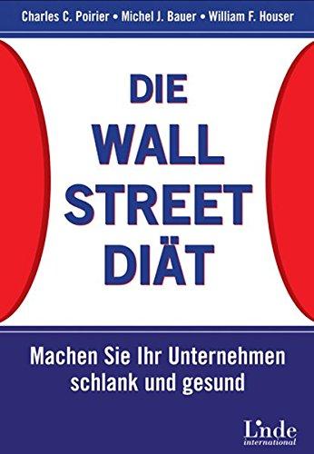 Die Wall-Street-Diät. Machen Sie Ihr Unternehmen schlank und gesund