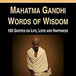 Mahatma Gandhi Words of Wisdom