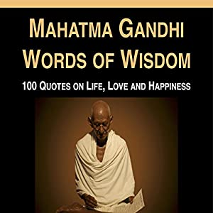 Mahatma Gandhi Words of Wisdom Audiobook