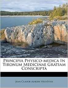 Principia physico medica in tironum medicinae gratiam conscripta