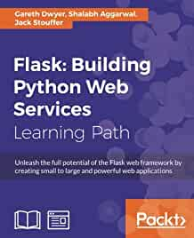 Flask : : building Python web services : unleash the full potential of the Flask web framework by creating small to large and powerful web applications : a course three modules