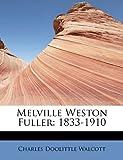 Melville Weston Fuller, Charles Doolittle Walcott, 1241643466