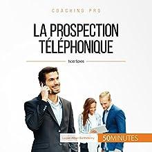 La prospection téléphonique (Coaching pro 53)   Livre audio Auteur(s) : Noé Spies Narrateur(s) : Alban Barthélemy