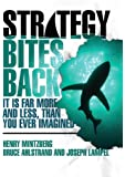 Strategy Bites Back: It Is Far More, and Less, than You Ever Imagined (paperback)