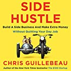 Side Hustle: Build a side business and make extra money - without quitting your day job Hörbuch von Chris Guillebeau Gesprochen von: Chris Guillebeau