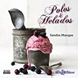 Polos y Helados/ Popsicles and Ice Cream