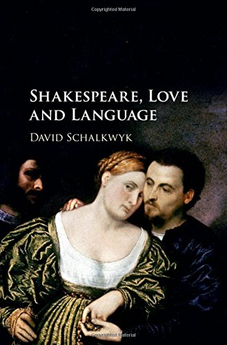 Shakespeare, Love and Language by Cambridge University Press