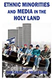 Ethnic Minorities and Media in Holy Land, Caspi and Elias, 085303897X