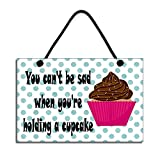 You Can't Be Sad When You're Holding A Cupcake Fun Gift Handmade Wooden Home Sign/Plaque 350