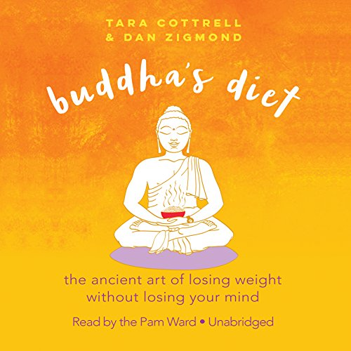 Buddha's Diet: The Ancient Art of Losing Weight Without Losing Your Mind by Blackstone Audio, Inc.