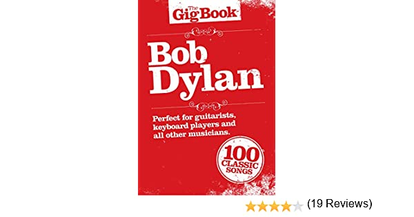 Amazon The Gig Book Bob Dylan Ebook Wise Publications Adrian