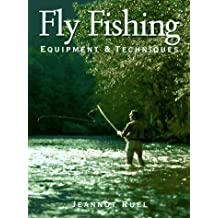 Fly Fishing: Equipment and Techniques by Ruel, Jeannot (1997) Paperback