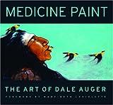 Medicine Paint, Dale Auger, 1894974751