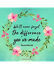 We'll Never Forget The Difference You've Made: Guest Book For Leaving Celebration With Visitor Message Prompts And Lined Paper Interior Watercolor Flower Green Design Cover