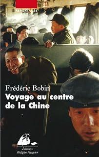 Voyage au centre de la Chine, Bobin, Frédéric