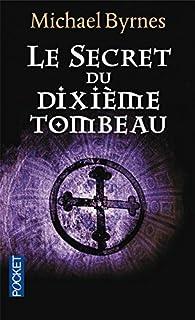 Le secret du dixième tombeau, Byrnes, Michael