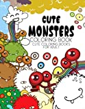Cute Monsters Coloring Book: Cute Coloring Books For Adults - Coloring Pages For Adults And Kids (anime And Manga Coloring Books) Girls Coloring Books-Evelyn S. Bone