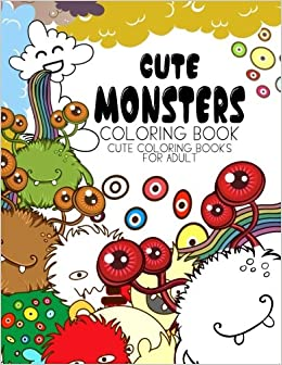 Amazon.com: Cute Monsters Coloring Book: Cute coloring books for ...