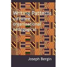 Writing Patterns - software, organizational, pedagogical