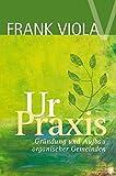 Ur-Praxis: Gründung und Aufbau organischer Gemeinden